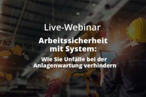 Live-Webinar: Arbeitssicherheit mit System - Wie Sie Unfälle bei der Anlagenwartung verhindern