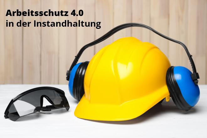 Arbeitsschutz 4.0 in der Instandhaltung