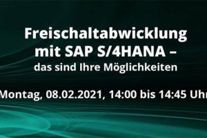 Live-Webinar: Freischaltabwicklung mit S/4HANA