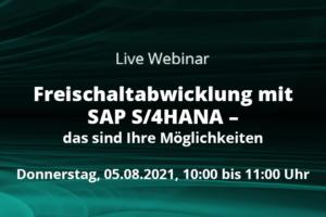 Live Webinar Freischaltabwicklung mit s4hana