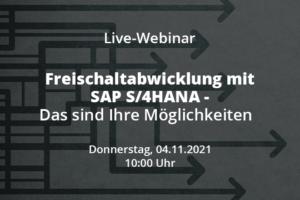 Live-Webinar: Freischaltabwicklung mit SAP S/4HANA – das sind Ihre Möglichkeiten
